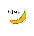 eat me inspirational calligraphy vector image