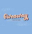 giveaway calligraphy sign graffiti style vintage vector image