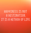 Inspirational Typographic Quote - Happiness is a vector image vector image
