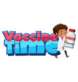 vaccine time font with a doctor holding covid-19 vector image vector image