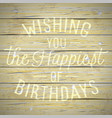 vintage background with slogan for birthday vector image
