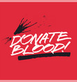 blood donation grunge vintage handwritten poster vector image