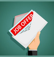 human hand holds an envelope with job offer vector image vector image