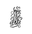 save the date hand lettering calligraphic vector image vector image