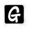 graffiti g font sprayed in white over black square vector image vector image