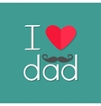 I love dad Happy fathers day Curl moustache Text vector image vector image