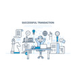 successful transaction concluded contracts vector image vector image