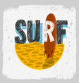 surfing surf design with a surf board on the beach vector image vector image