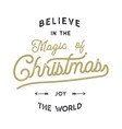 christmas typography quote design believe in vector image vector image
