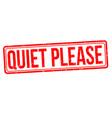 quiet please grunge rubber stamp vector image vector image