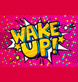 speech bubble with wake up text vector image vector image
