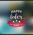 happy labor day card national usa holiday vector image