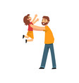 happy dad holding smiling daughter on his hands vector image vector image