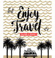 Enjoy travel vector image