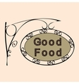 good food text on vintage street sign vector image vector image