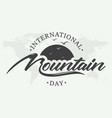 letter international mountain day creative emblem vector image vector image