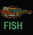 the best way to cook your freshly caught fish vector image vector image