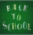 handwritten back to school chalk lettering vector image vector image