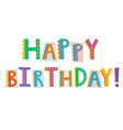 Happy birthday funny text isolated on white vector image vector image