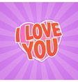 I love you poster vector image