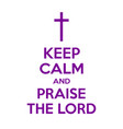 keep calm and praise lord motivational quote vector image