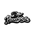 san francisco sticker modern calligraphy hand vector image