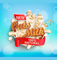 fresh and natural oat milk label splash vector image vector image