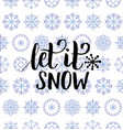 let it snow lettering design on snowflakes vector image
