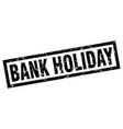 square grunge black bank holiday stamp vector image vector image