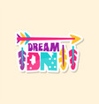 creative text dream on and ethnic elements cute vector image vector image