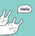 hand drawn cute bunny with say hello vector image