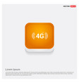 4g icon orange abstract web button vector image vector image