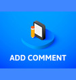 add comment isometric icon isolated on color vector image vector image