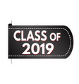 class of 2019 banner design vector image vector image