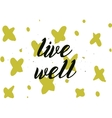 Live well inscription Greeting card with vector image vector image
