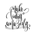 make today amazing - hand lettering text positive vector image vector image