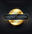 premium limited edition golden label or badge vector image
