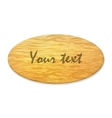 Wooden plaque with an inscription vector image vector image