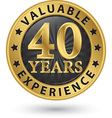 40 years valuable experience gold label vector image vector image