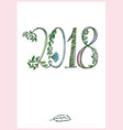 doodle inscription 2018 of leaves and flowers vector image vector image