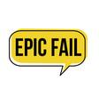 epic fail speech bubble vector image vector image