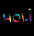 holi brush stroke typography graphic on black back vector image