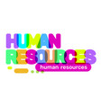 human resources text colored rainbow concept on vector image vector image