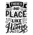 there is no place like home quote vector image