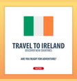 travel to ireland discover and explore new vector image vector image