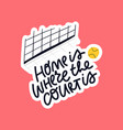 home is where court is lettering vector image