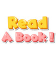 font design for word read a book on white vector image vector image