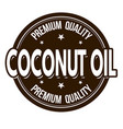 coconut oil sign or stamp vector image vector image
