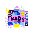 kids creative logo labels and badges for kids vector image vector image