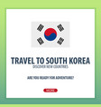 travel to south korea discover and explore new vector image vector image